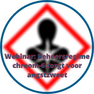 Webinar: Beheersregime chroom-6 zorgt voor angstzweet
